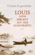 Louis oder Der Ritt auf der Schildkröte