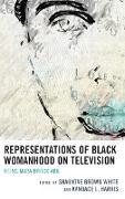 Representations of Black Womanhood on Television