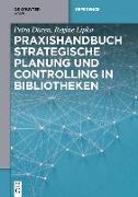 Praxishandbuch Strategische Planung und Controlling in Bibliotheken