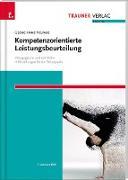 Kompetenzorientierte Leistungsbeurteilung. Pädagogische und rechtliche Hilfestellungen für die Schulpraxis