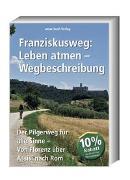 Franziskusweg: Leben atmen - Wegbeschreibung