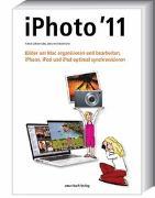 iPhoto 11 - Bilder am Mac organisieren und bearbeiten, iPhone, iPod und iPad optimal synchronisieren