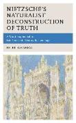Nietzsche's Naturalist Deconstruction of Truth: A World Fragmented in Late Nineteenth-Century Epistemology