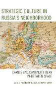 Strategic Culture in Russia's Neighborhood: Change and Continuity in an In-Between Space