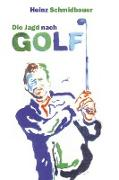 Die Jagd nach Golf