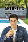 100 Essens- und Saftrezepte gegen Arthritis