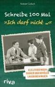 """Schreibe 100 Mal: """"Ich darf nicht ..."""""""
