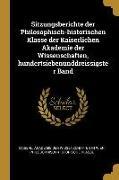 Sitzungsberichte der Philosophisch-historischen Klasse der Kaiserlichen Akademie der Wissenschaften, hundertsiebenunddreissigster Band