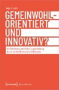 Gemeinwohlorientiert und innovativ?