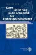 Kurze Einführung in die Grammatik des Frühneuhochdeutschen