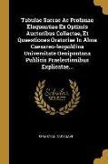 Tabulae Sacrae Ac Profanae Eloquentiae Ex Optimis Auctoribus Collectae, Et Quaestiones Oratoriae In Alma Caesareo-leopoldina Universitate Oenipontana