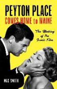 Peyton Place Finds a Home in Maine: The Making of the Classic Film