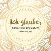 """""""Ich glaube, hilf meinem Unglauben!"""" (Markus 9,24) - Kühlschrankmagnet"""