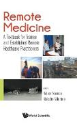 Remote Medicine: A Textbook for Trainee and Established Remote Healthcare Practitioners