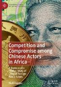 Competition and Compromise Among Chinese Actors in Africa: A Bureaucratic Politics Study of Chinese Foreign Policy Actors