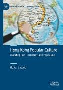 Hong Kong Popular Culture: Worlding Film, Television, and Pop Music