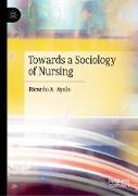 Towards a Sociology of Nursing