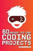 60 Ready-To-Use Coding Projects