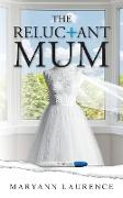 The Reluctant Mum