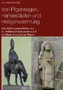 Von Pilgerwegen, Hansestädten und Heiligenverehrung