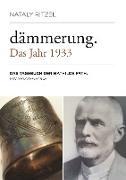 Dämmerung. Das Jahr 1933