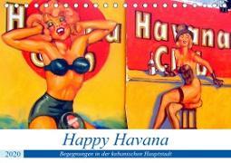 Happy Havana - Begegnungen in der kubanischen Hauptstadt (Tischkalender 2020 DIN A5 quer)