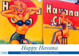 Happy Havana - Begegnungen in der kubanischen Hauptstadt (Wandkalender 2020 DIN A3 quer)