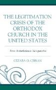 The Legitimation Crisis of the Orthodox Church in the United States: From Assimilation to Incorporation