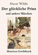 Der glückliche Prinz und andere Märchen (Großdruck)