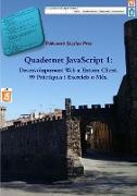 Quadernet JavaScript 1: Desenvolupament Web a Entorn Client. 99 Pr?ctiques i Exercicis o M?s