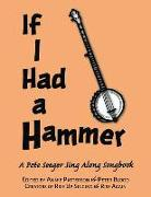 If I Had a Hammer - A Pete Seeger Sing-Along Songbook