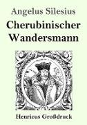 Cherubinischer Wandersmann (Großdruck)