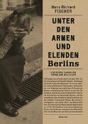 Unter den Armen und Elenden Berlins