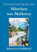 Märchen aus Mallorca (Großdruck)