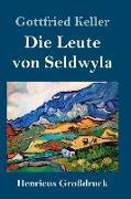 Die Leute von Seldwyla (Großdruck)