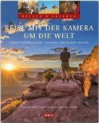 Reise mit der Kamera um die Welt - Perfekte Reisefotografie - Reisen & Erleben