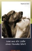 Was uns die Liebe eines Hundes lehrt