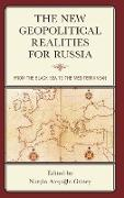 The New Geopolitical Realities for Russia: From the Black Sea to the Mediterranean