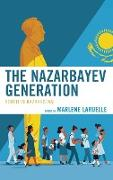 The Nazarbayev Generation: Youth in Kazakhstan
