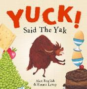 Yuck! Said The Yak