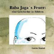 Baba Jaga's Feuer: eine Geschichte in Bildern