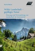 Wilde Landschaft - gepflegte Natur
