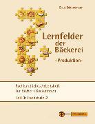 Lernfelder der Bäckerei - Produktion Arbeitsheft Teil 3 Fachstufe 2