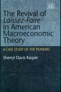 The Revival of Laissez-Faire in American Macroeconomic Theory