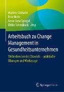 Arbeitsbuch zu Change Management in Gesundheitsunternehmen