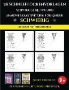 Niedliche Papierhandwerke 28 Schneeflockenvorlagen - Schwierige Kunst- und Handwerksaktivitäten für Kinder