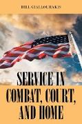 SERVICE in COMBAT, COURT, and HOME