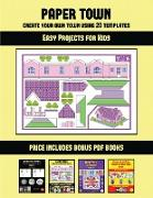 Easy Projects for Kids (Paper Town - Create Your Own Town Using 20 Templates)