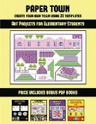 Art Projects for Elementary Students (Paper Town - Create Your Own Town Using 20 Templates)