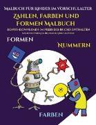 Malbuch für Kinder im Vorschulalter (Zahlen, Farben und Formen)
